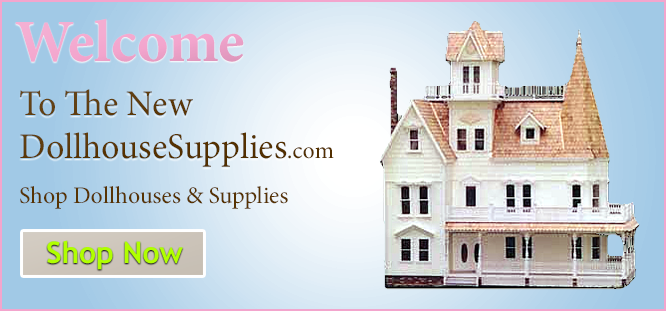 Welcome to the New DollhouseSupplies.com